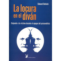 Libro La Locura En El Diván De Edward Dolnick - Psicoterapia