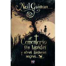 Cementerio Sin Lapidas Y Otras Historias Negras- Neil Gaiman