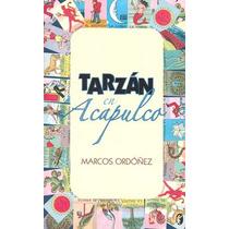 Tarzan En Acapulco - Marcos Ordoñez