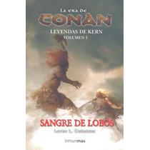 La Era De Conan Leyendas De Kern Vol 1 Sangre De L - Loren L
