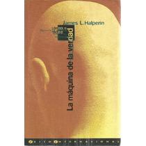 La Máquina De La Verdad - James L. Halperin | [lea]