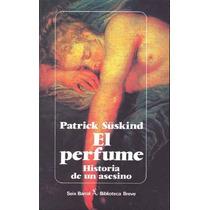 Perfume, El Historia De Un Asesino - Suskind, Patrick