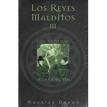 Reyes Malditos Iii, Los Venenos De La Corona - Druon,maurice