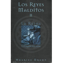 Reyes Malditos Ii, Los La Reina Estrangulada - Druon,maurice