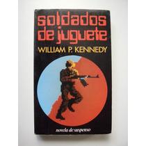 Soldados De Juguete - William P. Kennedy - 1991 - Maa