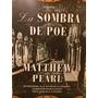 La Sombra De Poe, Matthew Pearl