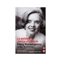 Libro La Palabra Contra El Silencio Elena Poniatowska