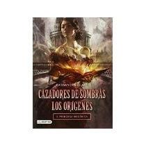 Libro Cazadores De Sombras Los Origenes Princesa Mecanic *cj