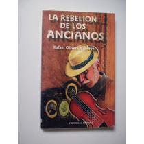 La Rebelión De Los Ancianos - Rafael Olivera Figueroa 1998