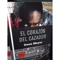Deon Meyer El Corazón Del Cazador Rba Libros Serie Negra