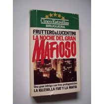 La Noche Del Gran Mafioso - Fruttero & Lucentini - 1981