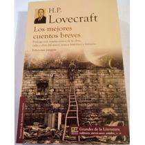 H. P. Lovecraft Los Mejores Cuentos Breves