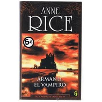Anne Rice Armand El Vampiro Editorial Byblos Libro