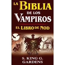 Biblia De Los Vampiros: El Libro De Nod S King G Gardens Hm4