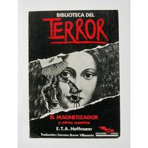 E. T. A. Hoffmann El Magnetizador Biblioteca Terror Libro