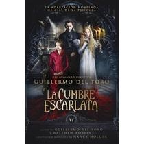 Libro La Cumbre Escarlata De Guillermo Del Toro Envío Gratis