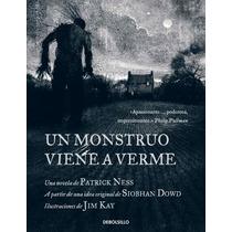 Un Monstruo Viene A Verme ... Patrick Ness Ilustrado Pd