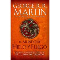 El Mundo De Hielo Y Fuego ... George R R Martin Tapa Dura