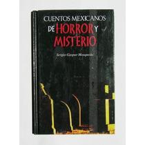 Cuentos Mexicanos De Horror Y Misterio, Libro Nuevo Sellado