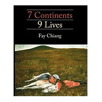 7 Continents 9 Lives, Fay Chiang