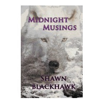 Midnight Musings, Shawn Blackhawk