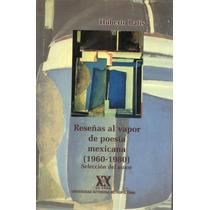 Reseñas Al Vapor De Poesía Mexicana (1960 - 1980) H. Batis