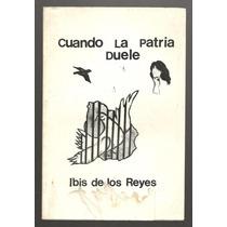 Cuando La Patria Duele / Ibis De Los Reyes