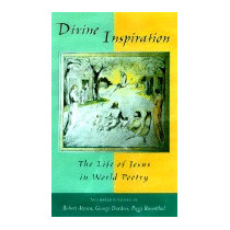 Divine Inspiration: The Life Of Jesus In World, Robert Atwan