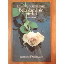 Rosario Castellanos, Bella Dama Sin Piedad Y Otros Poemas.