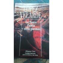 La Suave Patria Y Otros Poemas Lopez Velarde