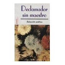 Declamador Sin Maestro = Poetry Reading, Editores Mexicanos