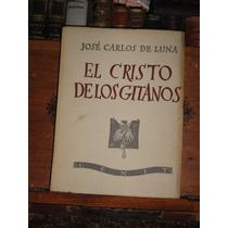 José Carlos De Luna El Cristo De Los Gitanos
