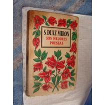 Libro 1947, S. Diaz Miron, Sus Mejores Poesias, 185 Paginas