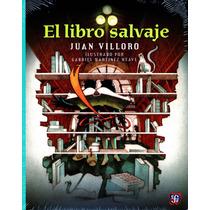 Libro Salvaje, El - Juan Villoro / Fondo De Cultura Economic