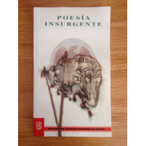 Poesía Insurgente, Unam. Nuevo.