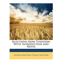 Selections From Tennyson: With, Frederick James Rowe