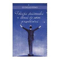 Poesias Pasionales Llenas De Amor Y Realidades, Eudelio Pino