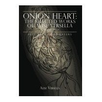 Onion Heart: The Selected Works Of Alise, Alise Versella
