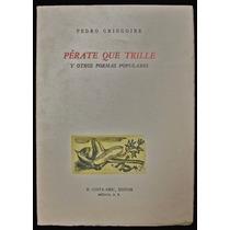 Pérate Que Trille Y Otros Poemas Populares - Pedro Gringoire
