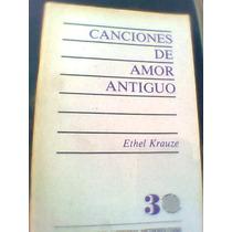 Canciones De Amor Antiguo Poesia Numero 3 Ethel Krauze