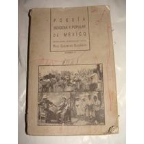 Excelente Libro Poesia Indigena Y Popular De Mexico Tomo I