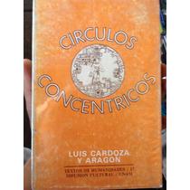 Círculos Concéntricos :luis Cardoza Y Aragón