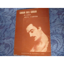 Gibrán Jalil Gibrán, El Loco, Arena Y Espuma, México, 1976.