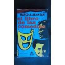 El Libro De Las Comedias, Marco A. Almanza, Ed. Jus