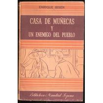 Casa De Muñecas / Un Enemigo Del Pueblo Enrique Ibsen