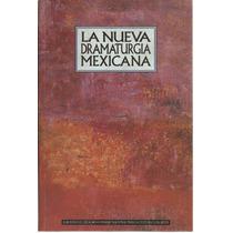 La Nueva Dramaturgia Mexicana. Selección Vicente Leñero. A1.