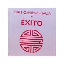 1001 Caminos Hacia El Exito