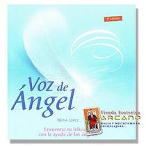 Voz De Angel - Encuentra La Felicidad Con Los Angeles
