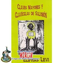 Claves Mayores Y Clavículas De Salomón / Eliphas Levi