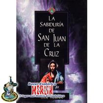 La Sabiduría De San Juan De La Cruz - Libro